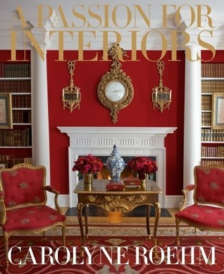 A Passion for Interiors: A Private Tour Carolyne Roehm