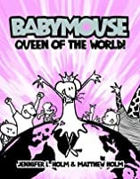 Queen of the World! (Babymouse, #1)