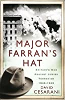 Major Farran's Hat: Murder, Scandal and Britain's War Against Jewish Terrorism 1945-1948