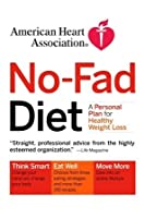 American Heart Association No-Fad Diet: A Personal Plan for Healthy Weight Loss