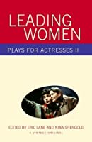 Leading Women: Plays for Actresses II
