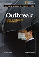 National Geographic Investigates: Outbreak: Science Seeks Safeguards for Global Health