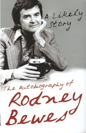 A Likely Story  by  Rodney Bewes