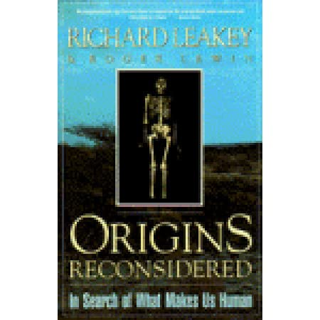 Origins Reconsidered: In Search of What Makes Us Human - Richard E. Leakey, Roger Lewin