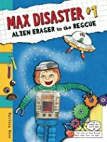 Alien Eraser to the Rescue (Max Disaster Series #1)