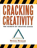 Cracking Creativity: The Secrets of Creative Genius