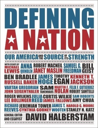 Defining a Nation: Our America and the Sources of Its Strength  by  David Halberstam