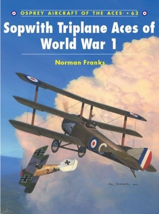 Sopwith Triplane Aces of World War 1  by  Norman Franks