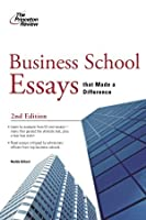 Business School Essays That Made a Difference, 2nd Edition (Graduate School Admissions Gui)