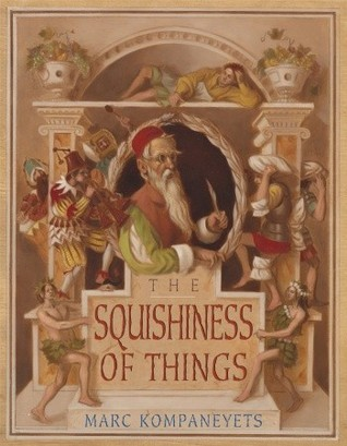 The Squishiness of Things Marc Kompaneyets