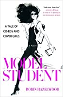 Model Student: A Tale of Co-eds and Cover Girls