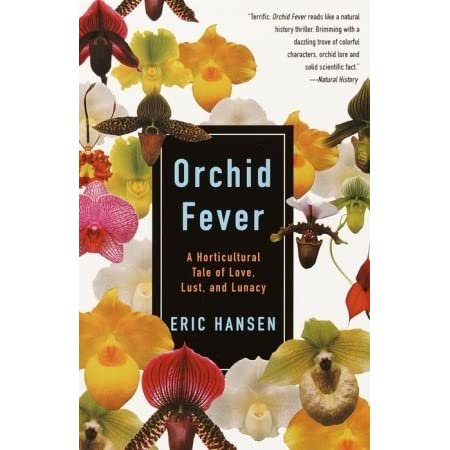 Orchid Fever: A Horticultural Tale of Love, Lust, and Lunacy