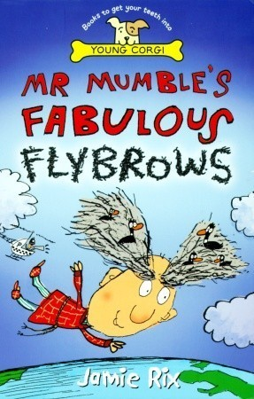 Mr Mumbles Fabulous Flybrows Jamie Rix