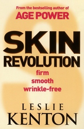 SKIN REVOLUTION: SMOOTH, FIRM SKIN FOREVER  by  Leslie Kenton