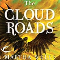 The Cloud Roads (Books of the Raksura #1)