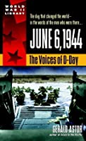 June 6, 1944: The Voices of D-Day