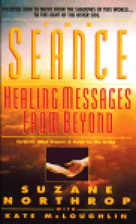 Seance: Healing Messages from Beyond  by  Suzane Northrop