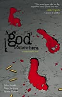 A God Somewhere (New Edition)