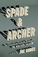 Spade & Archer: The Prequel to Dashiell Hammett's The Maltese Falcon
