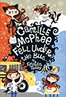 Camille McPhee Fell Under the Bus