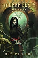 The Dark Deeps (The Hunchback Assignments, #2)