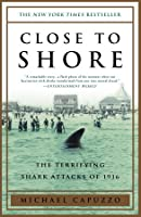 Close to Shore: The Terrifying Shark Attacks of 1916