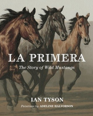 La Primera: The Story of Wild Mustangs Ian Tyson