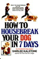 How to Housebreak Your Dog in Seven Days