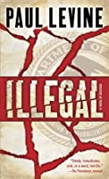 Illegal: A Novel of Suspese