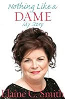 Nothing Like a Dame: The Autobiography