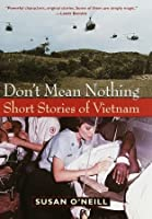 Don't Mean Nothing: Short Stories of Vietnam
