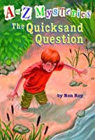 The Quicksand Question (A to Z Mysteries Series #17))