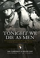 Tonight We Die As Men: The untold story of Third Battalion 506 Parachute Infantry Regiment from Toccoa to D-Day