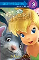 A Fairy Tale (TinkerBell: Step into Reading: Step 3)
