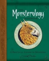 The Monsterology Handbook: A Practical Course in Monsters