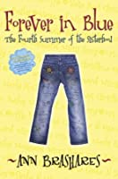 Forever in Blue: The Fourth Summer of the Sisterhood (Sisterhood of the Traveling Pants)