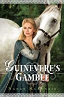 Guinevere's Gamble