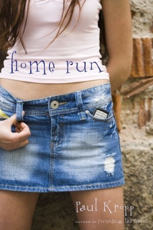 Home Run (Running the Bases, #2)  by  Paul Kropp
