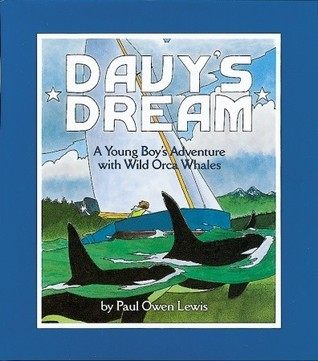 Davys Dream: A Young Boys Adventure with Wild Orca Whales Paul Owen Lewis