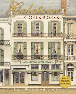 Galatoires Cookbook: Recipes and Family History from the Time-Honored New Orleans Restaurant  by  Melvin Rodrigue
