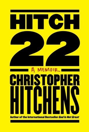 Hitch-22: A Memoir  by  Christopher Hitchens