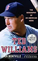 Ted Williams: The Biography of an American Hero (Random House Large Print Biography)