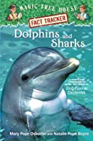 Dolphins and Sharks (Magic Tree House Research Guide)