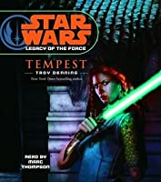 Star Wars: Legacy of the Force: Tempest: Book 3