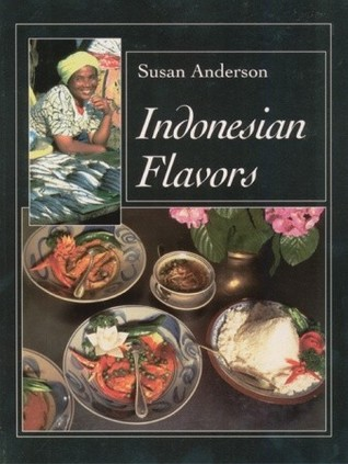 Indonesian Flavors  by  Susan Anderson