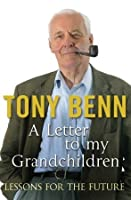 Letters to My Grandchildren: Lessons for the Future