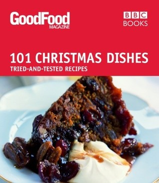 101 Christmas Dishes: Tried-and-Tested Recipes  by  Angela Nilsen
