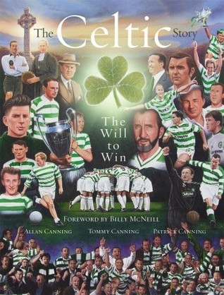 The Celtic Story: The Will to Win  by  Patrick Canning