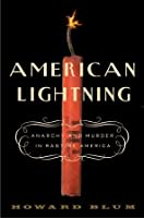 American Lightning: Anarchy and Murder in Ragtime America