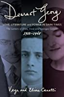 Dearest Georg: Love, Literature & Power in Dark Times: The Letters of Elias, Veza & Georges Canetti 1933-48